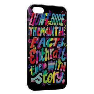 Coque iPhone 5/5S/SE Don't bore them with facts