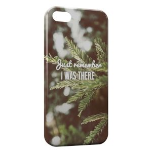 Coque iPhone 5/5S/SE Just Remember I was There