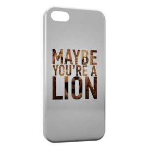 Coque iPhone 5/5S/SE Maybe You Are a Lion