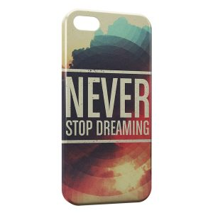 Coque iPhone 5/5S/SE Never Stop Dreaming