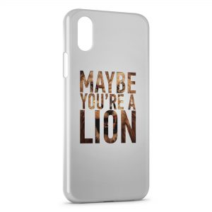 Coque iPhone XS Max Maybe You Are a Lion